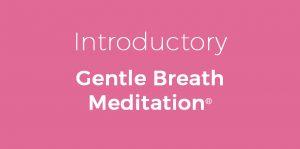 introductory Gentle Breath Meditation