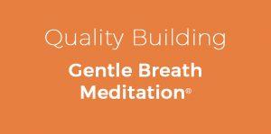 quality_building_gentle_breath_meditation__copy_3
