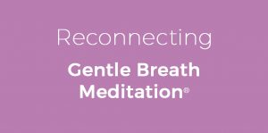 reconnecting_gentle_breath_meditation_