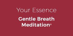 your_essence_gentle_breath_meditation__copy_2